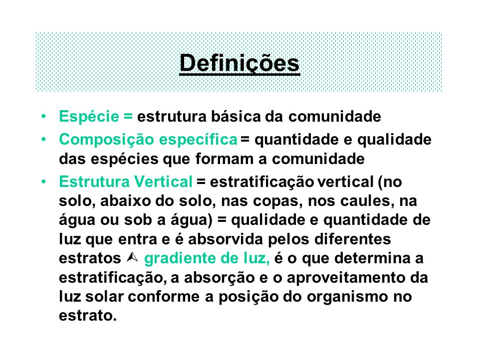 Definições Espécie = estrutura básica da comunidade
