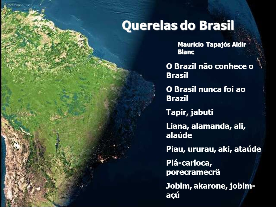 Querelas do Brasil O Brazil não conhece o Brasil