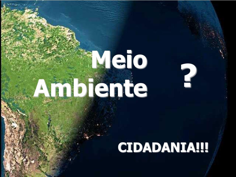 Meio Ambiente CIDADANIA!!!