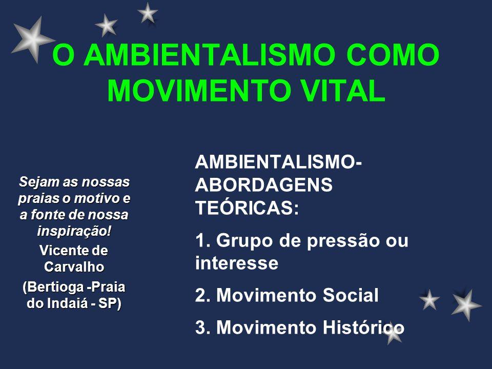 O AMBIENTALISMO COMO MOVIMENTO VITAL