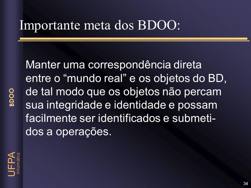 Importante meta dos BDOO: