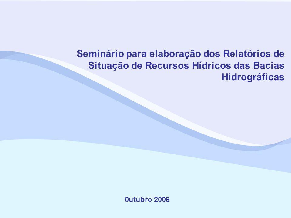 Seminário para elaboração dos Relatórios de Situação de Recursos Hídricos das Bacias Hidrográficas