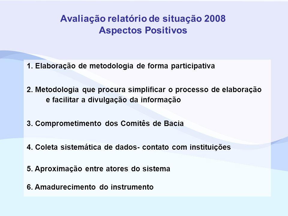 Avaliação relatório de situação 2008 Aspectos Positivos