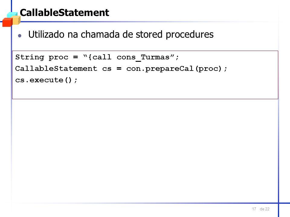 Utilizado na chamada de stored procedures