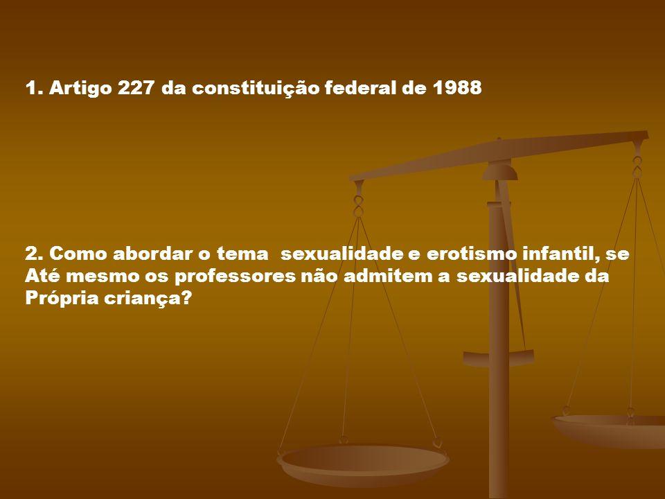 1. Artigo 227 da constituição federal de 1988