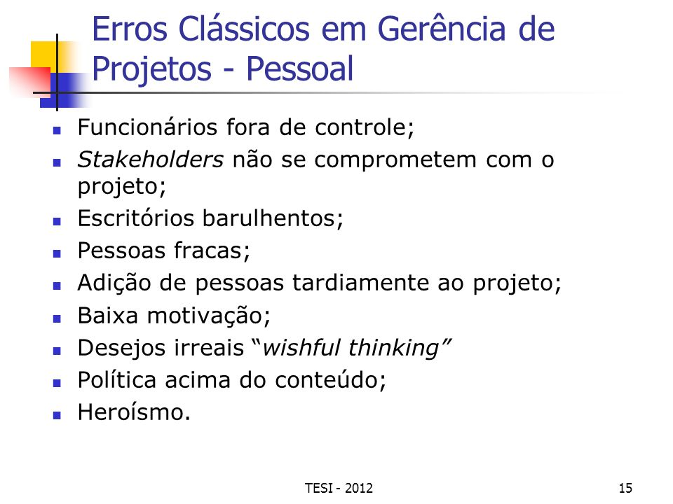 Erros Clássicos em Gerência de Projetos - Pessoal