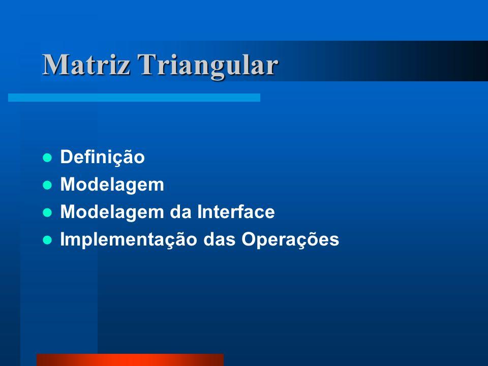 Matriz Triangular Definição Modelagem Modelagem da Interface