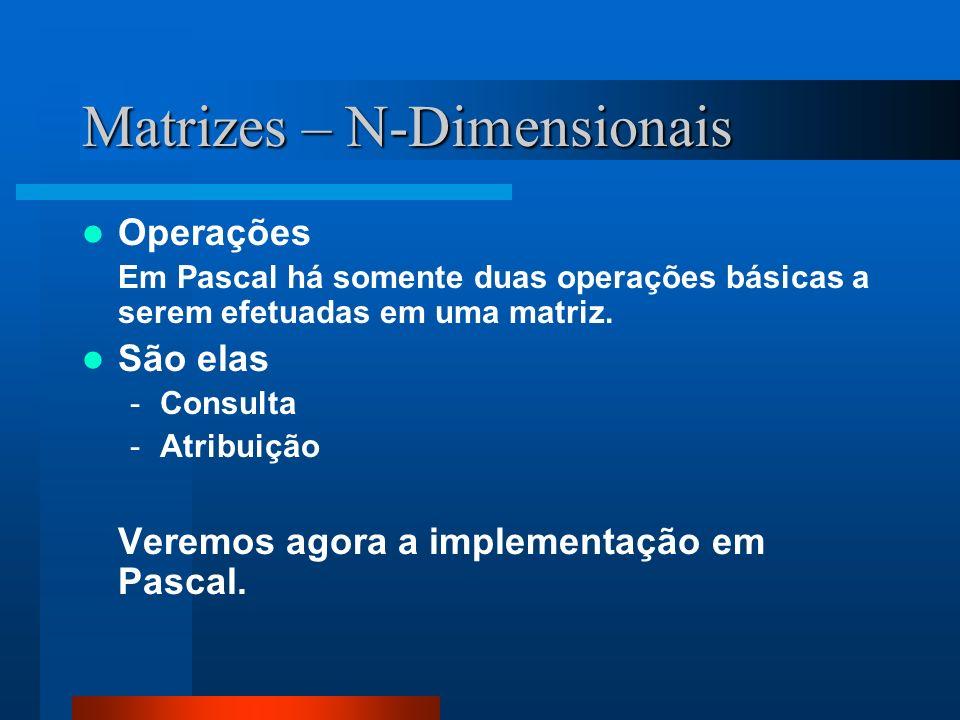 Matrizes – N-Dimensionais