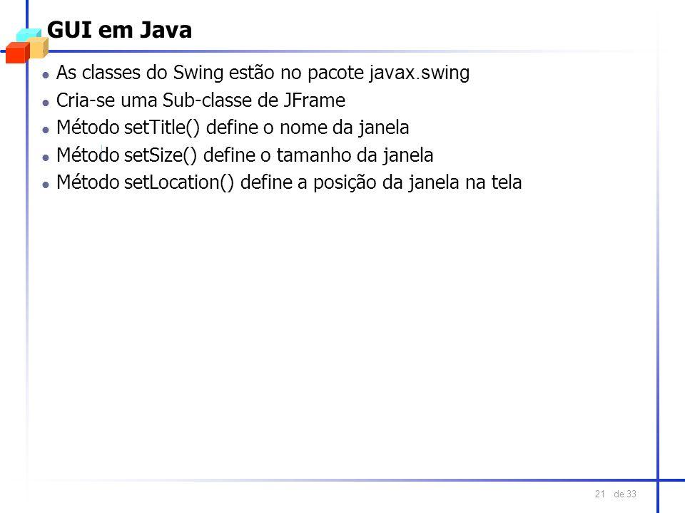 GUI em Java As classes do Swing estão no pacote javax.swing