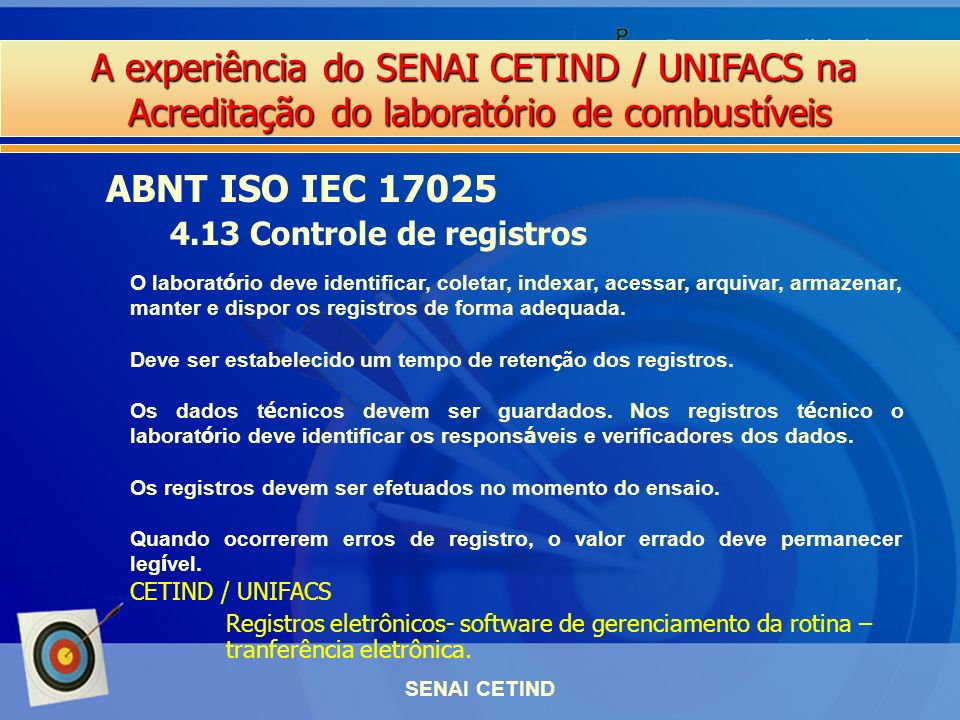 ABNT ISO IEC 17025 4.13 Controle de registros CETIND / UNIFACS