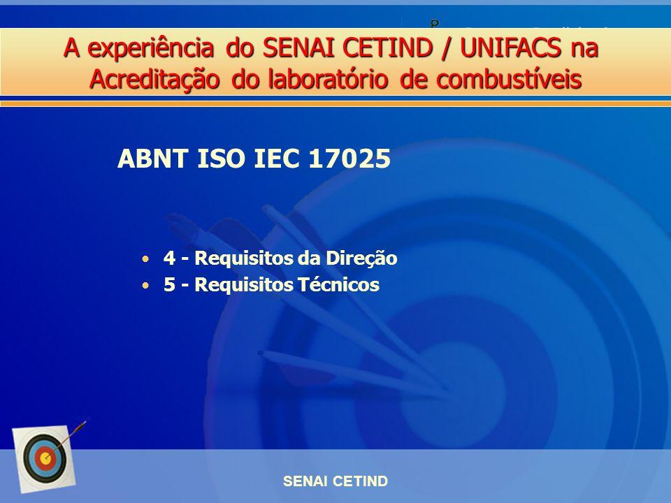 ABNT ISO IEC 17025 4 - Requisitos da Direção 5 - Requisitos Técnicos