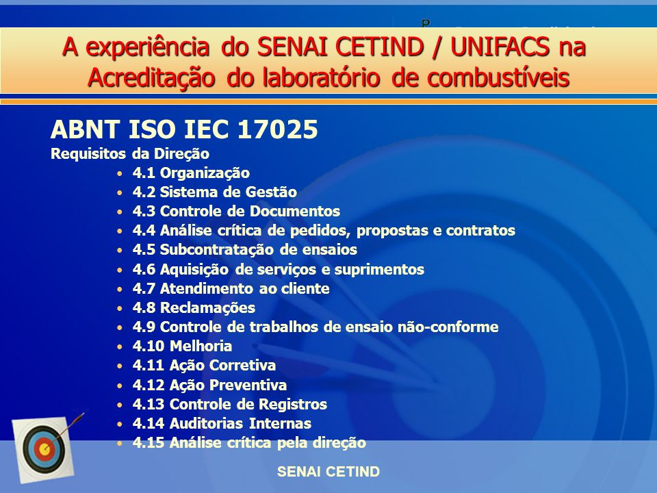 ABNT ISO IEC 17025 Requisitos da Direção 4.1 Organização