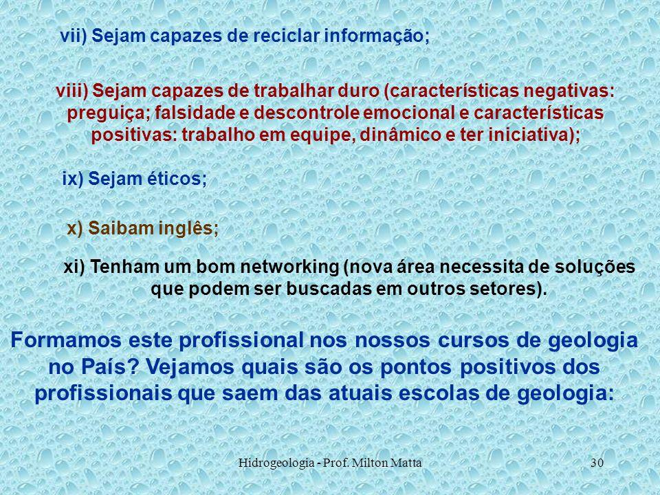 vii) Sejam capazes de reciclar informação;