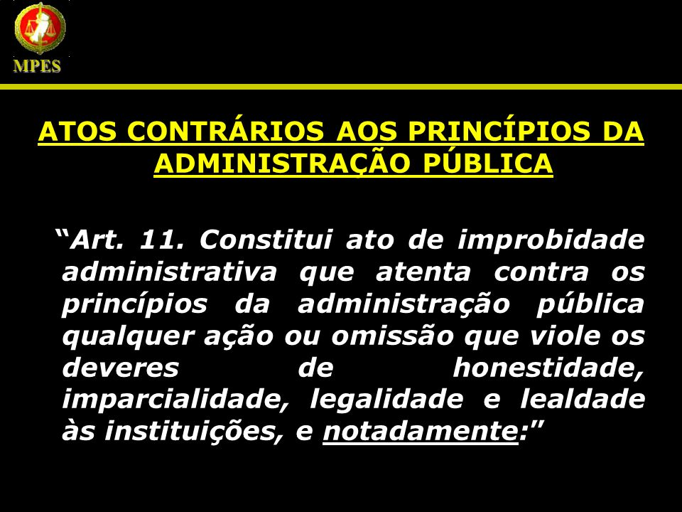 ATOS CONTRÁRIOS AOS PRINCÍPIOS DA ADMINISTRAÇÃO PÚBLICA