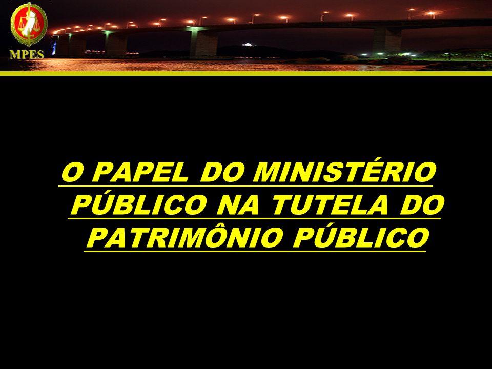 O PAPEL DO MINISTÉRIO PÚBLICO NA TUTELA DO PATRIMÔNIO PÚBLICO