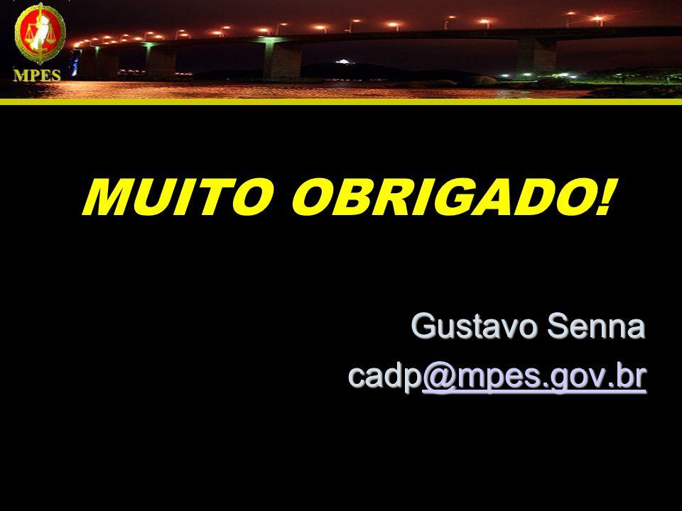 MPES MUITO OBRIGADO! Gustavo Senna cadp@mpes.gov.br