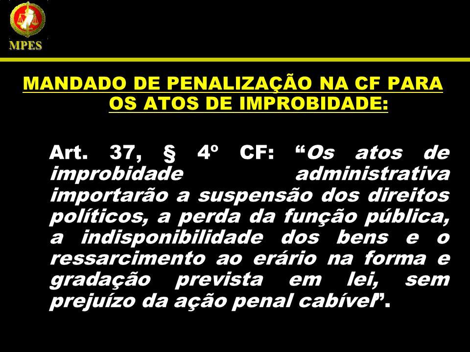 MANDADO DE PENALIZAÇÃO NA CF PARA OS ATOS DE IMPROBIDADE: