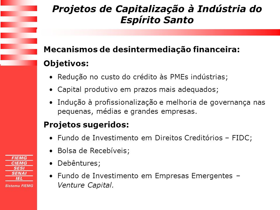 Mecanismos de desintermediação financeira: Objetivos:
