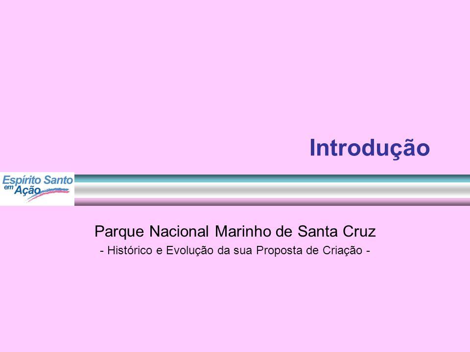 Introdução Parque Nacional Marinho de Santa Cruz
