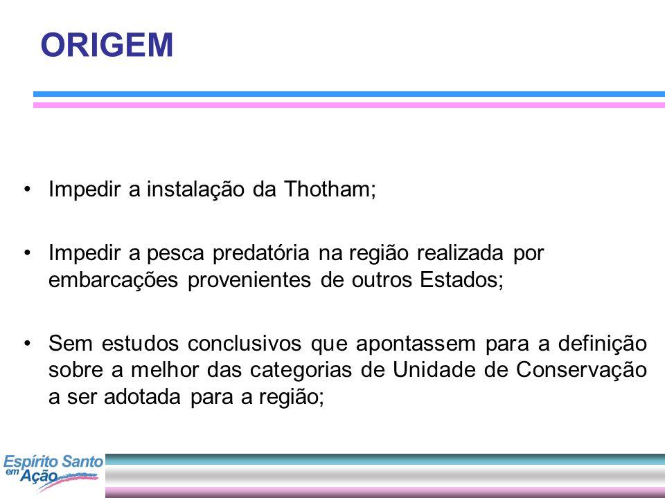 ORIGEM Impedir a instalação da Thotham;