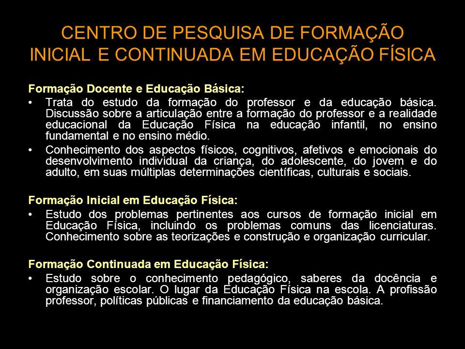 CENTRO DE PESQUISA DE FORMAÇÃO INICIAL E CONTINUADA EM EDUCAÇÃO FÍSICA