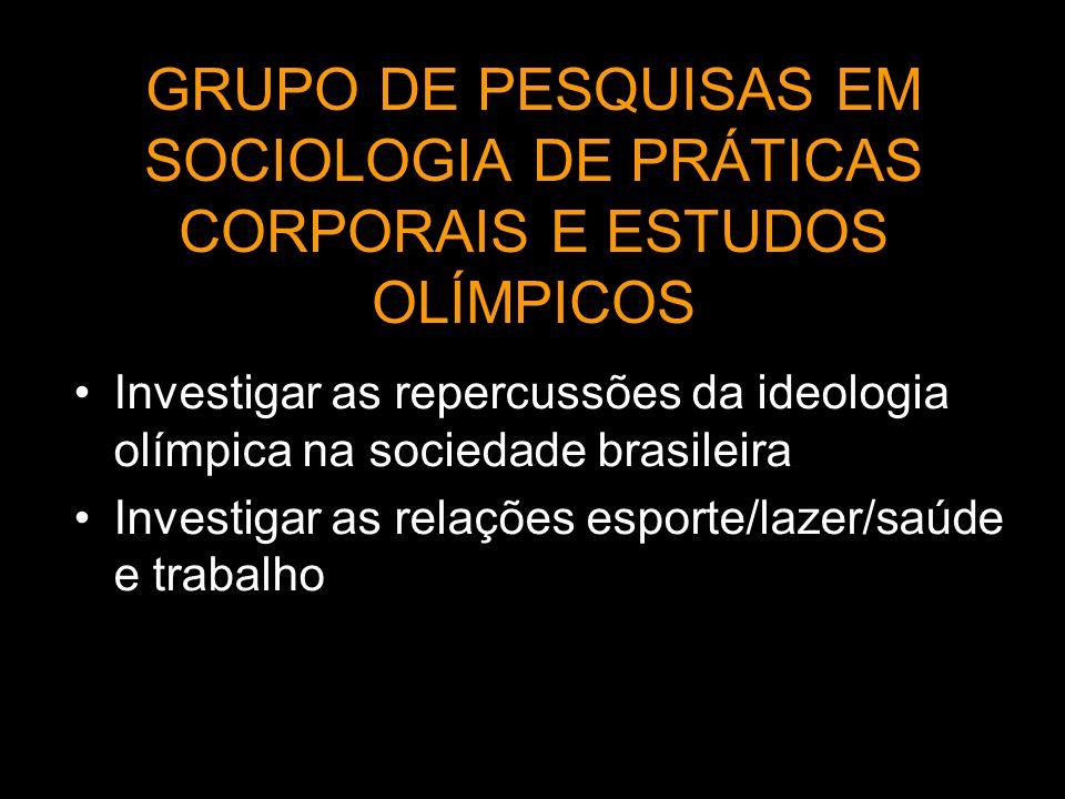 GRUPO DE PESQUISAS EM SOCIOLOGIA DE PRÁTICAS CORPORAIS E ESTUDOS OLÍMPICOS