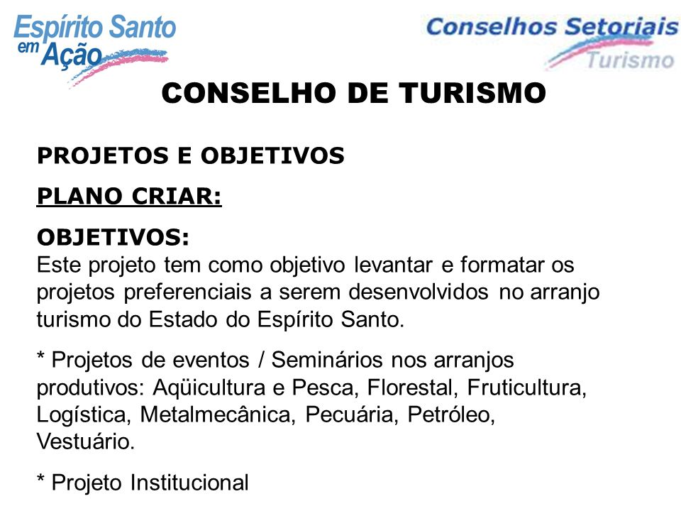 CONSELHO DE TURISMO PROJETOS E OBJETIVOS PLANO CRIAR: