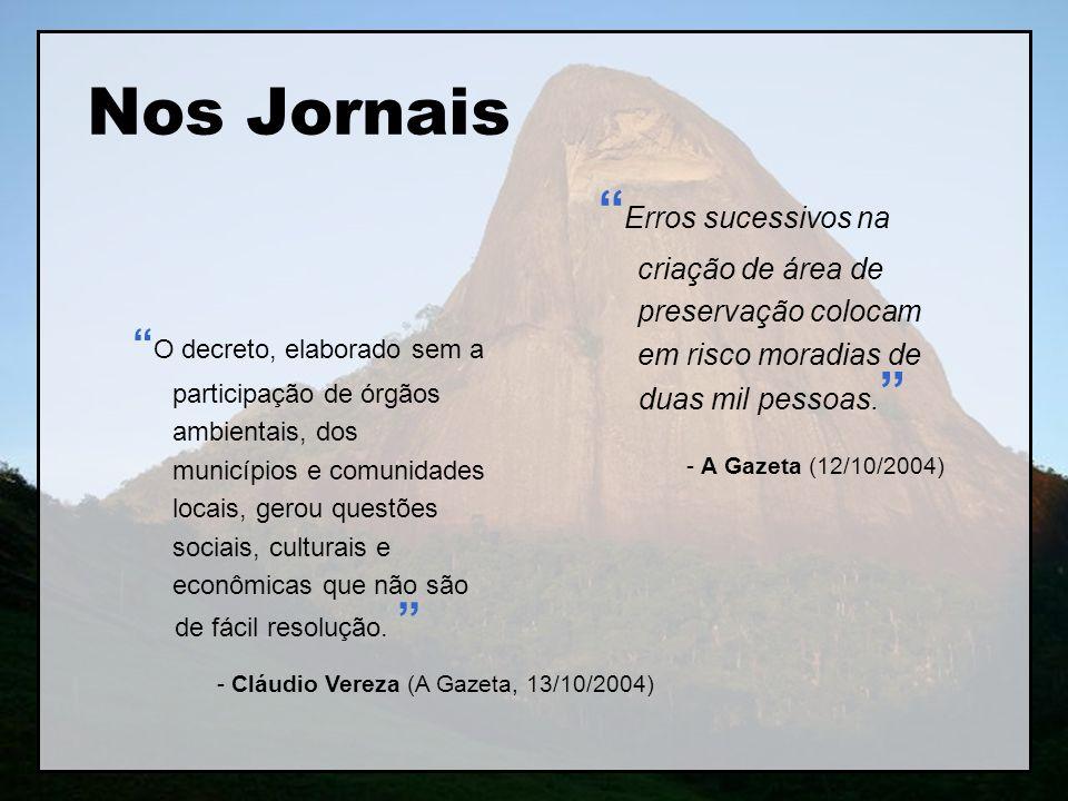 - Cláudio Vereza (A Gazeta, 13/10/2004)