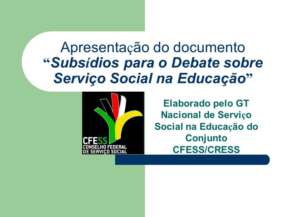 Apresentação do documento Subsídios para o Debate sobre Serviço Social na Educação