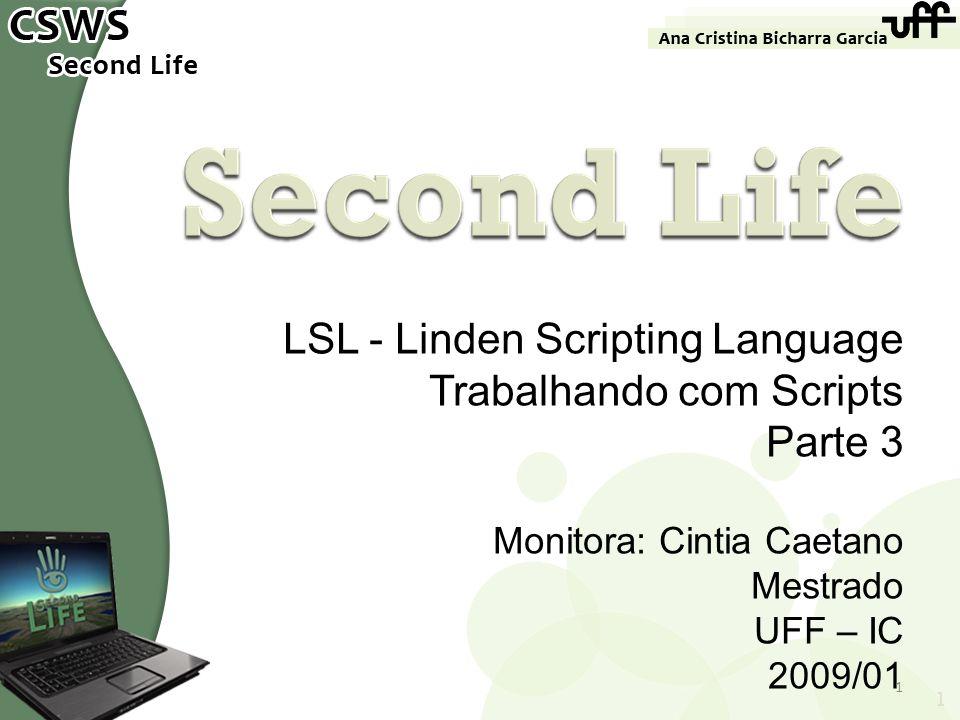 LSL - Linden Scripting Language Trabalhando com Scripts Parte 3