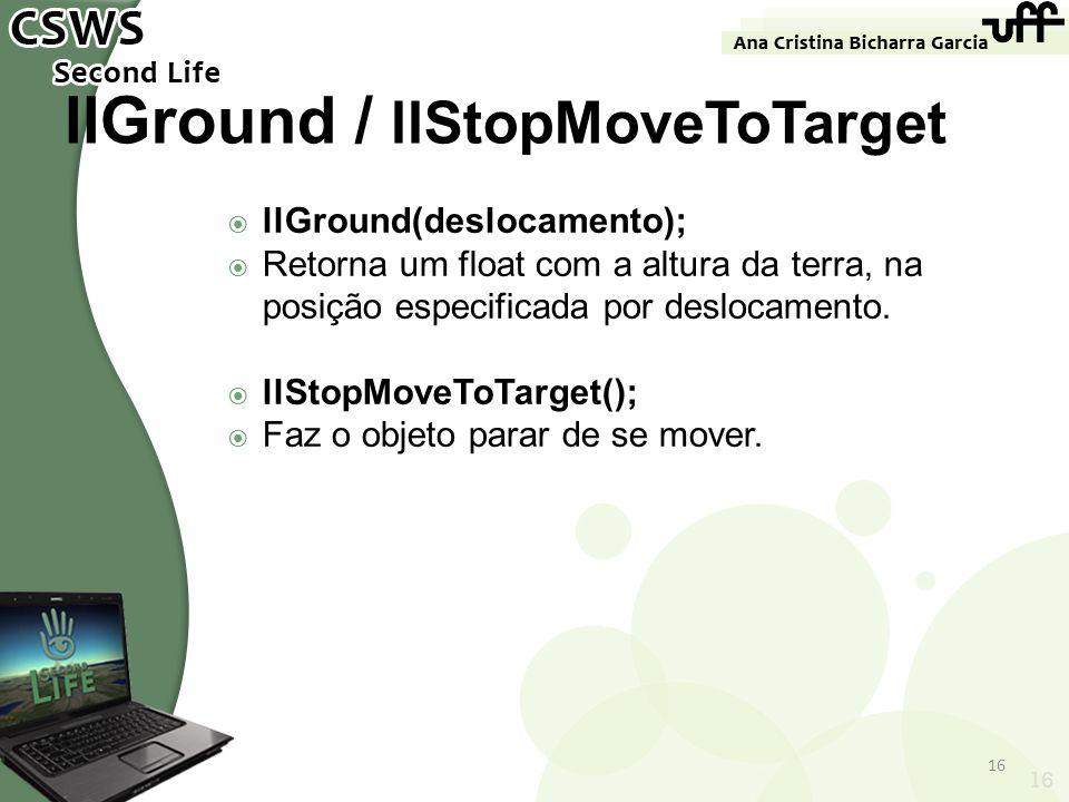 llGround / llStopMoveToTarget