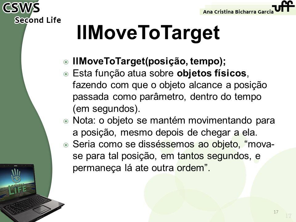 llMoveToTarget llMoveToTarget(posição, tempo);