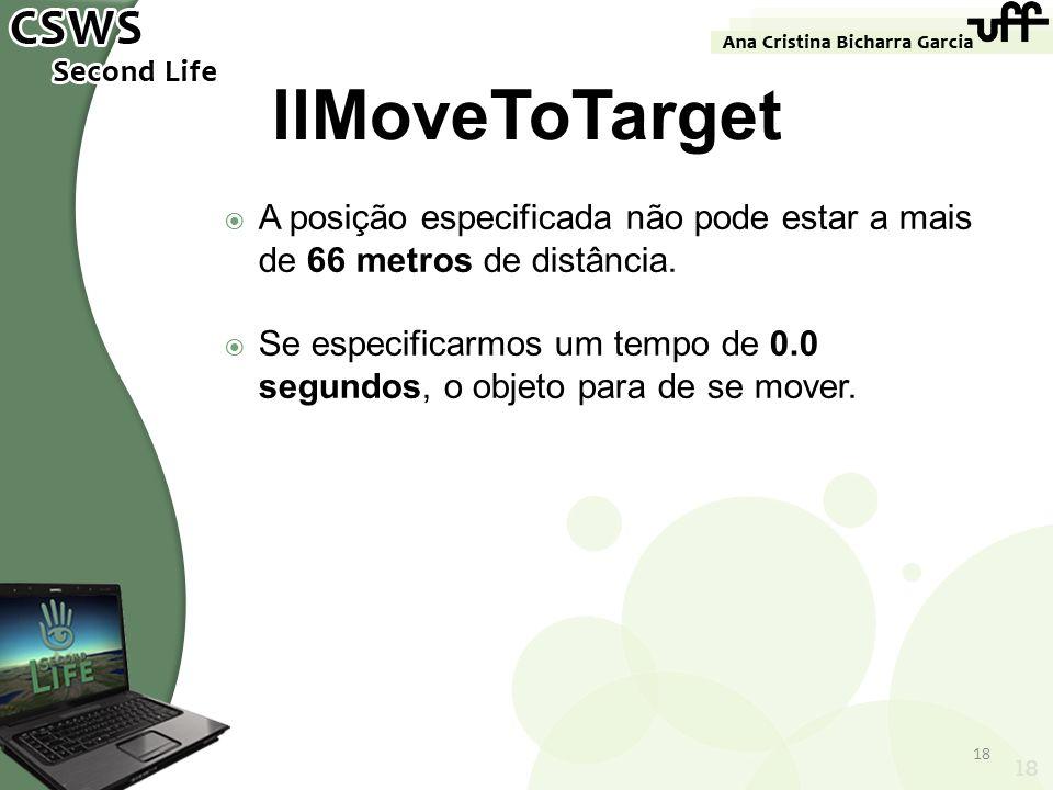 llMoveToTarget A posição especificada não pode estar a mais de 66 metros de distância.