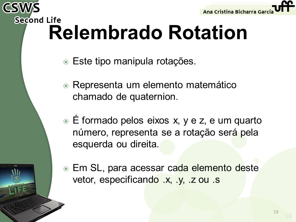 Relembrado Rotation Este tipo manipula rotações.