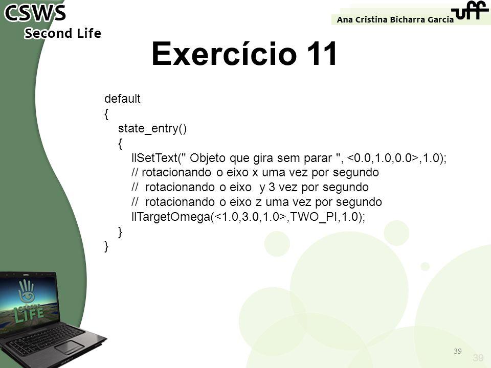 Exercício 11 default { state_entry()