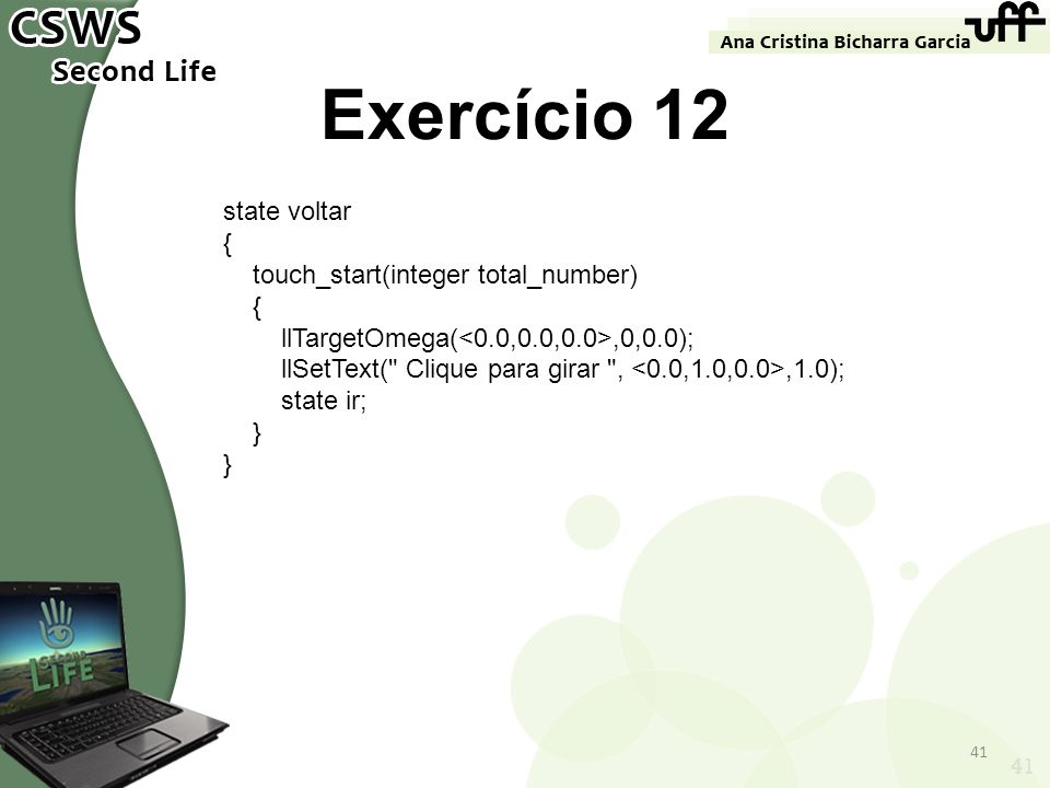 Exercício 12 state voltar { touch_start(integer total_number)