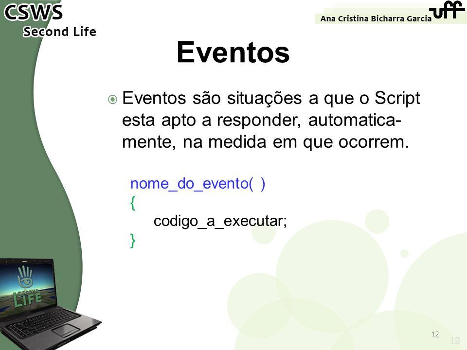 EventosEventos são situações a que o Script esta apto a responder, automatica-mente, na medida em que ocorrem.