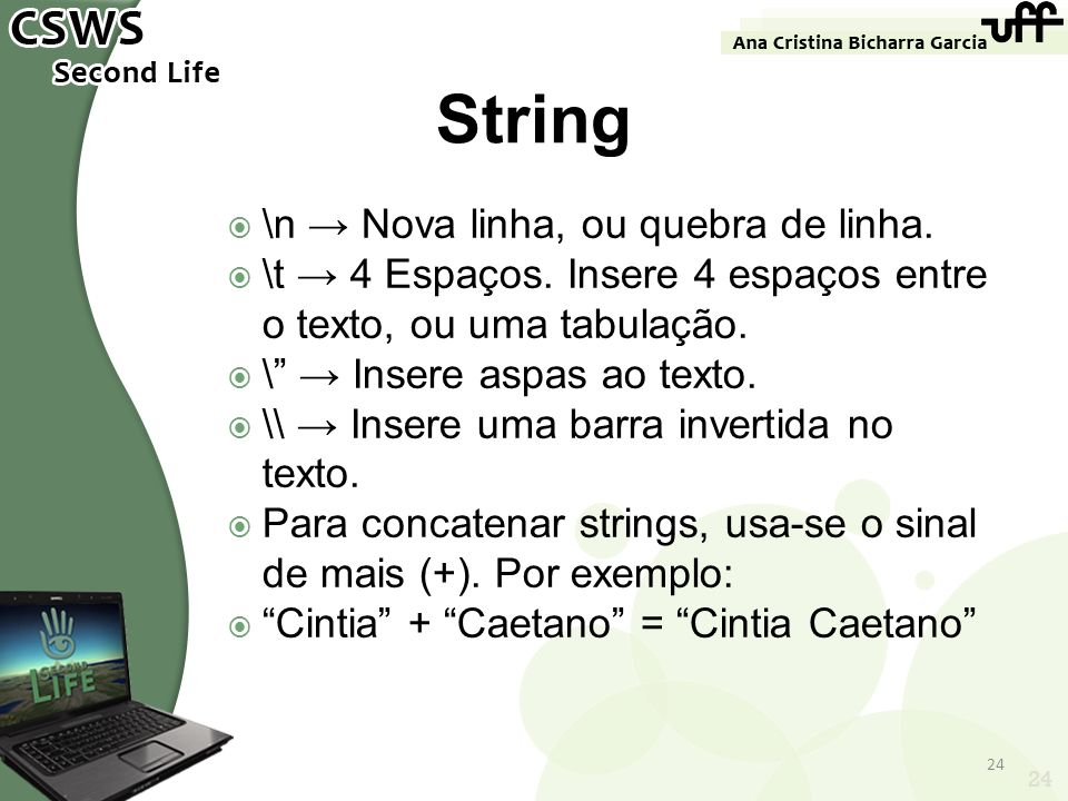 String \n → Nova linha, ou quebra de linha.
