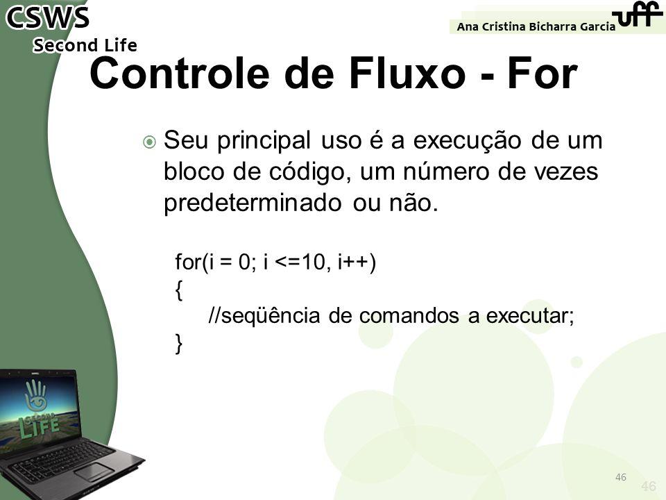 Controle de Fluxo - ForSeu principal uso é a execução de um bloco de código, um número de vezes predeterminado ou não.
