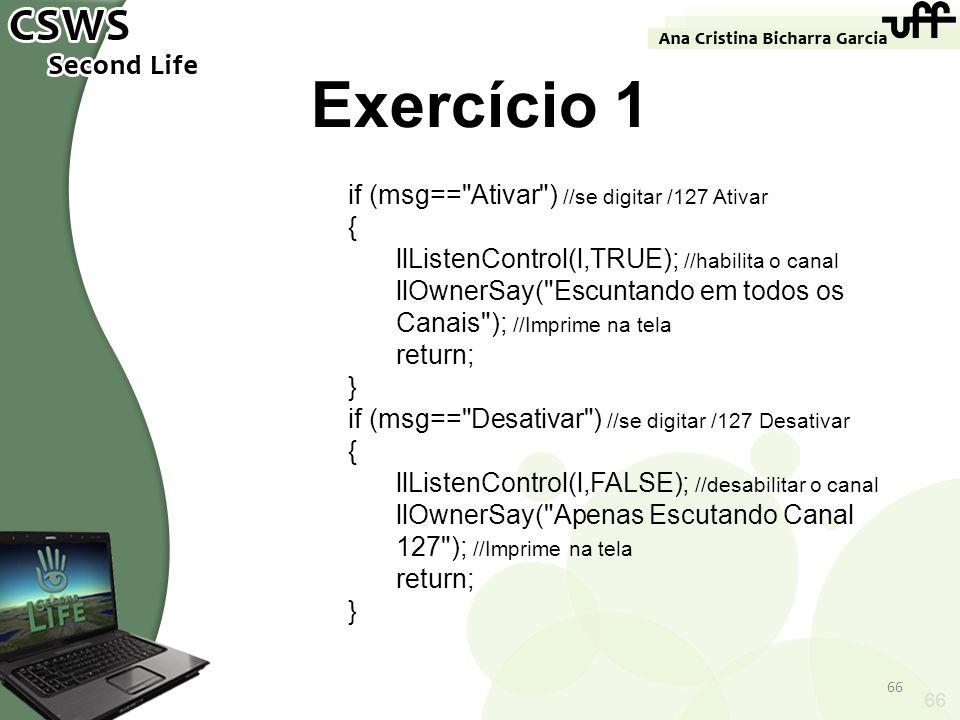 Exercício 1 if (msg== Ativar ) //se digitar /127 Ativar {