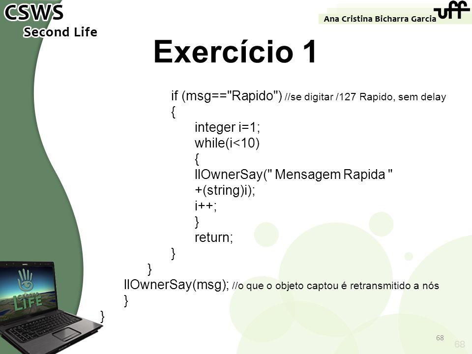 Exercício 1 if (msg== Rapido ) //se digitar /127 Rapido, sem delay {