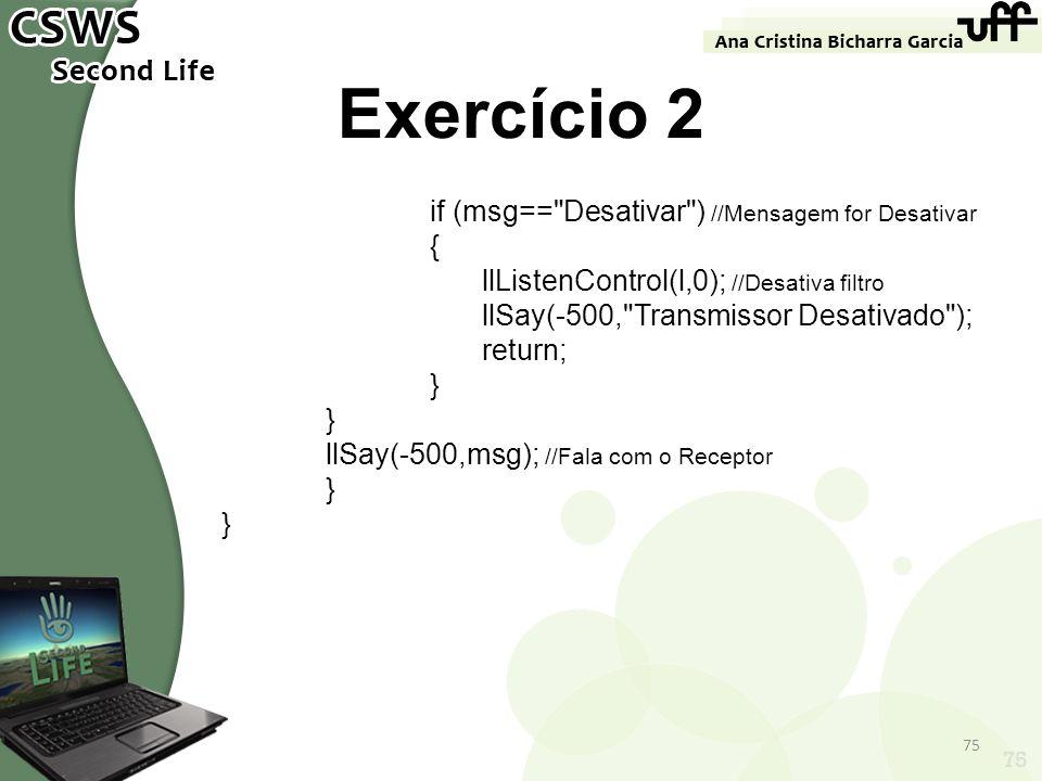 Exercício 2 if (msg== Desativar ) //Mensagem for Desativar {