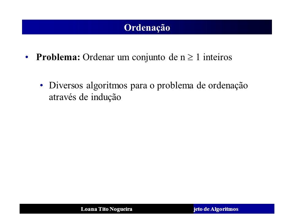 Problema: Ordenar um conjunto de n  1 inteiros