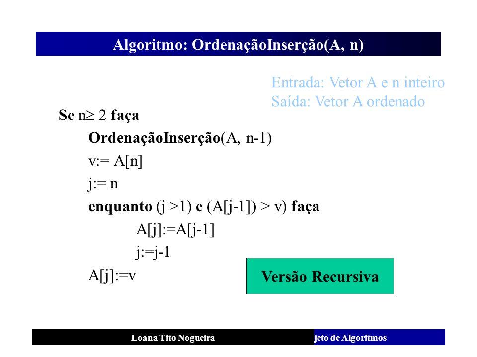 Algoritmo: OrdenaçãoInserção(A, n)