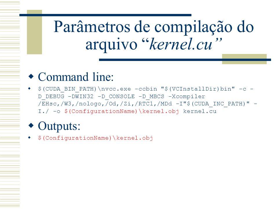 Parâmetros de compilação do arquivo kernel.cu