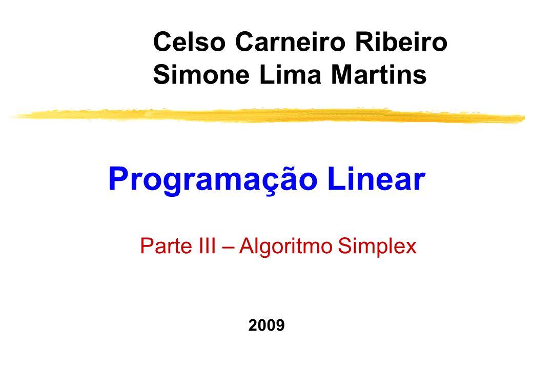 Programação Linear Celso Carneiro Ribeiro Simone Lima Martins