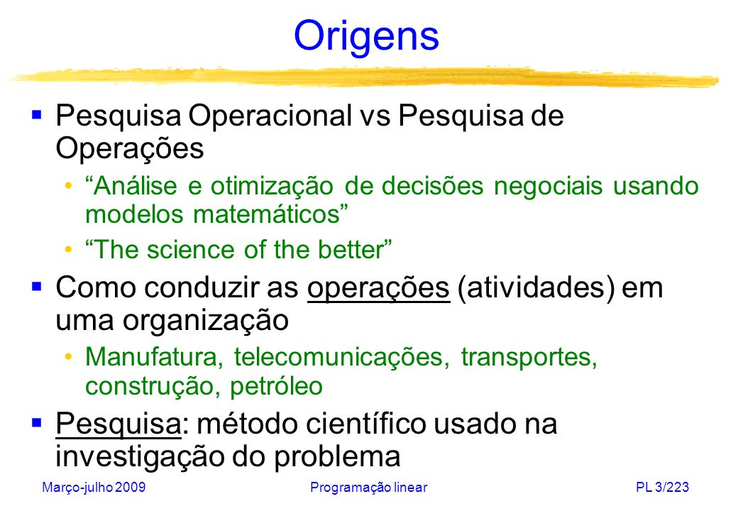 Origens Pesquisa Operacional vs Pesquisa de Operações