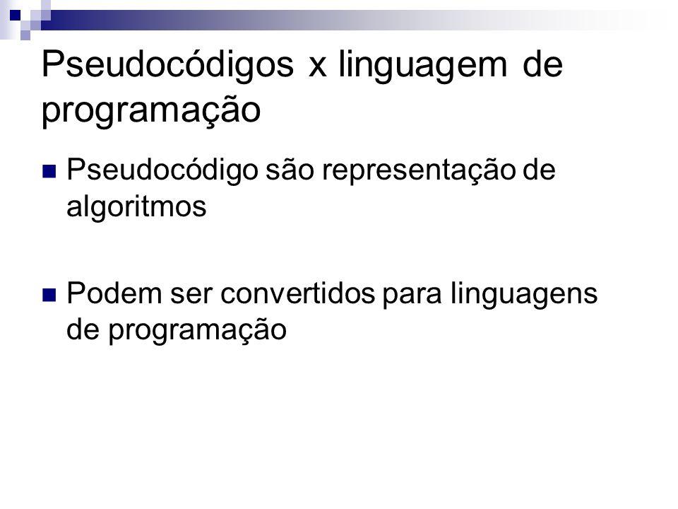 Pseudocódigos x linguagem de programação