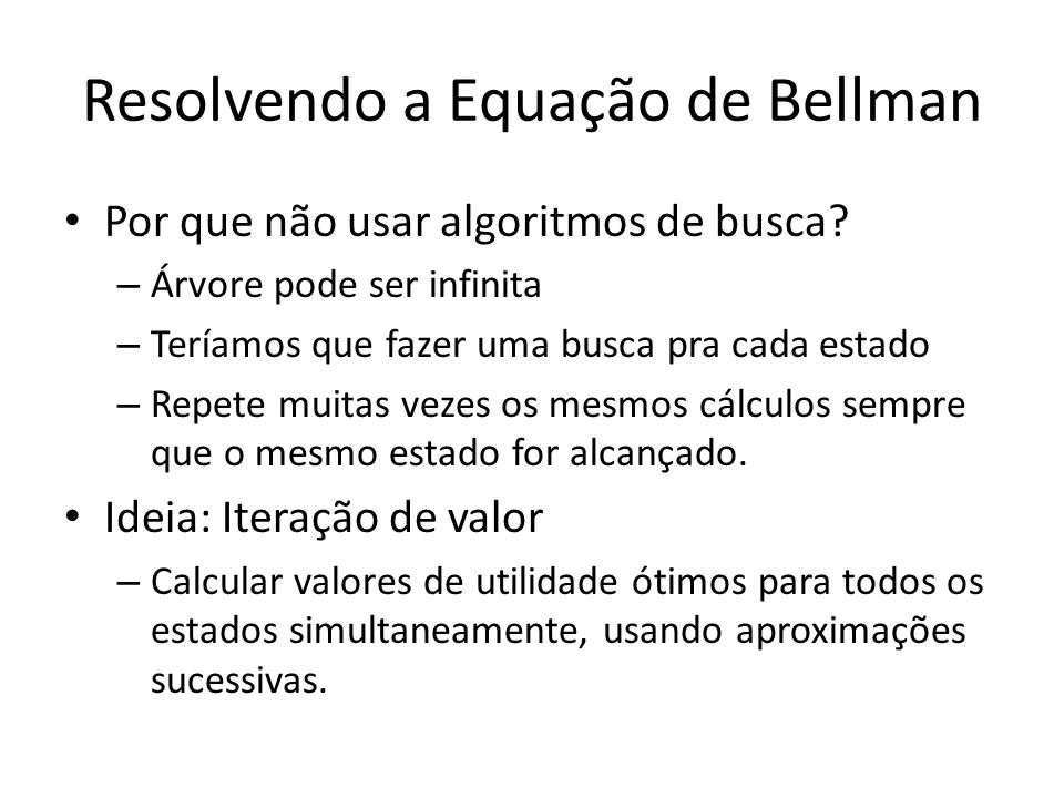 Resolvendo a Equação de Bellman