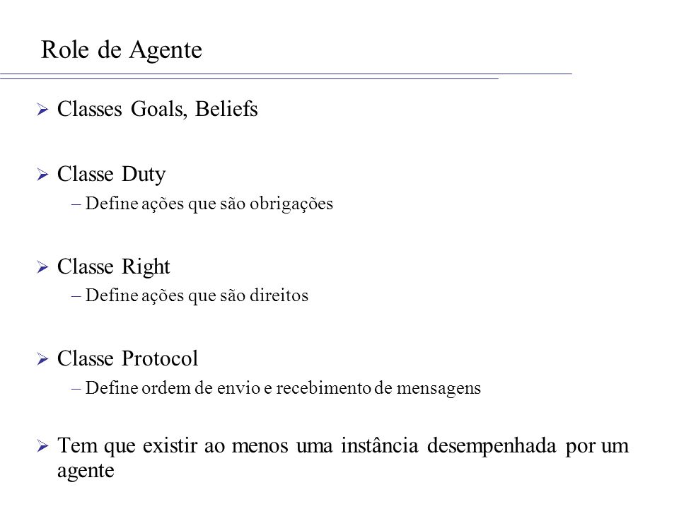 Role de Agente Classes Goals, Beliefs Classe Duty Classe Right